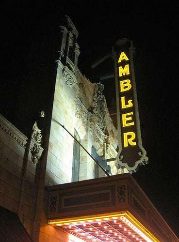Amble On Down to The Ambler Theater - Ambler PA